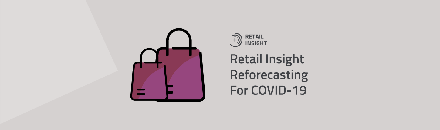 Two bags and Retail Insight Reforecasting for COVID-19